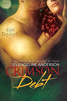 Crimson Debt: Book 1 in the Born to Darkness series: (Paranormal BBW Vampire Romance) by [Anderson, Evangeline]