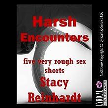Harsh Sex Encounters: Five Very Rough Sex Shorts | Livre audio Auteur(s) : Stacy Reinhardt Narrateur(s) : Sapphire Rose, Jennifer Saucedo, Nichelle Gregory, Poetess Connie