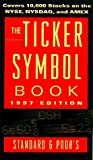 The Ticker Symbol Book 1997 (Annual) by Standard & Poor'S (1997-01-03)