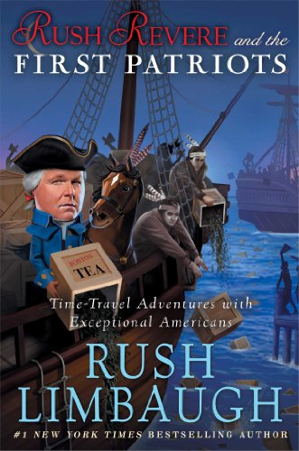 Rush Revere and the First Patriots: Time-Travel Adventures With Exceptional Americans by [Limbaugh, Rush]