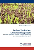 Rurban Territories: Cities feeding people: Are Urban Agricultural practices in Harare contributing to a more sustainable urban form?