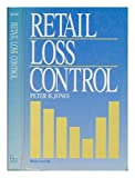 Retail Loss Control, Peter H. Jones, 0408055626