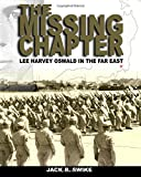img - for The Missing Chapter Lee Harvey Oswald In The Far East book / textbook / text book