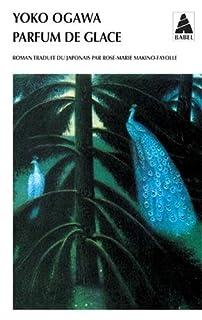 Parfum de glace : roman, Ogawa, Yoko