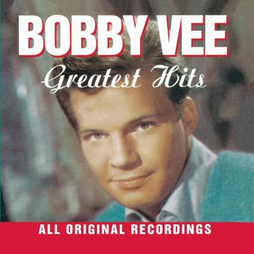 Greatest Hits (The Very Best Of Bobby Vee)