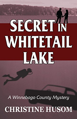Secret in Whitetail Lake (Winnebago County Mystery Series Book 6)