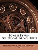 Fontes Rerum Bohemicarum, Historický Klub and Spolek Historický V. Praze, 1149009527