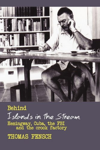 Behind Islands In The Stream Hemingway Cuba The Fbi And The Crook Factory [Pdf/ePub] eBook