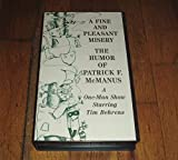 A Fine and Pleasant Misery - The Humor of Patrick F. Mcmanus - A One Man Show Starring Tim Behrens