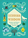 Yiddish Wisdom, Chronicle Books Staff, 1452115737