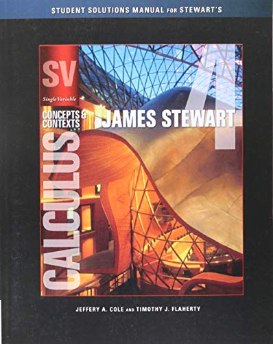 Student Solutions Manual (Chapters 1-8) for Stewart's Single Variable Calculus: Concepts and Contexts, 4th