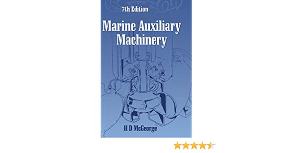 Marine auxiliary machinery seventh edition ebook array marine auxiliary machinery h d mcgeorge ebook amazon com rh amazon fandeluxe Image collections