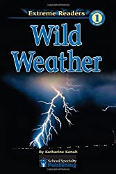 Wild Weather, Level 1 Extreme Reader (Extreme Readers)