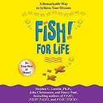 Fish! For Life | Stephen C. Lundin,John Christensen,Harry Paul