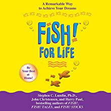 Fish! For Life Audiobook by Stephen C. Lundin, John Christensen, Harry Paul Narrated by Kerin McCue, Sara Krieger