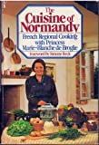 The Cuisine of Normandy, Marie-Blanche De Broglie and Harriet Zukas, 039536552X