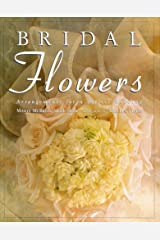 Bridal Flowers: Arrangements for a Perfect Wedding Hardcover