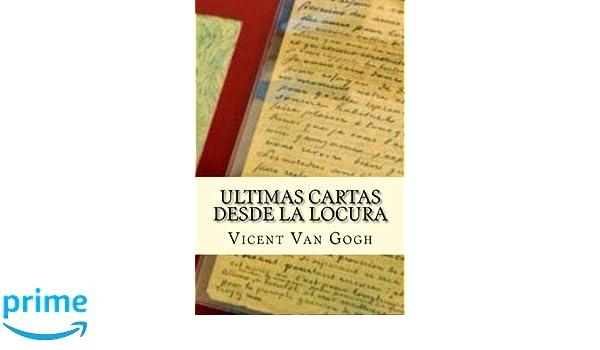 Ultimas Cartas Desde La Locura (Spanish Edition): Vicent Van ...