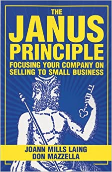 Janus Principle: Focusing the Company on Selling to Small Business