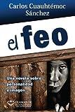 El feo (Libros Que Leo Completos) (Spanish Edition)