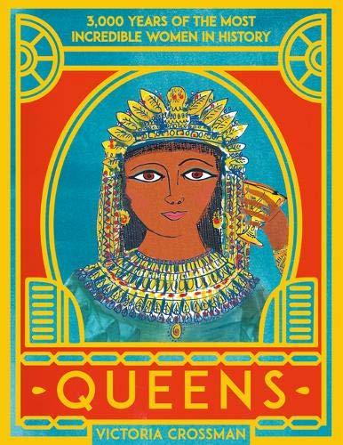 Queens: 3,000 Years of the Most Powerful Women in History: 1: Amazon.co.uk:  Crossman, Victoria, Crossman, Victoria: Books