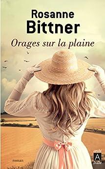 Orages sur la plaine (French Edition) by [Bittner, Rosanne]