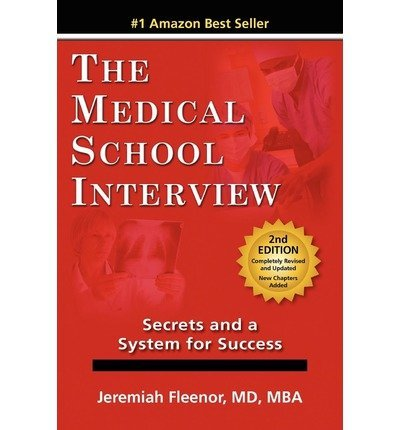 BY Fleenor, Jeremiah ( Author ) [{ The Medical School Interview: Secrets and a System for Success By Fleenor, Jeremiah ( Author ) Mar - 01- 2011 ( Paperback ) } ]