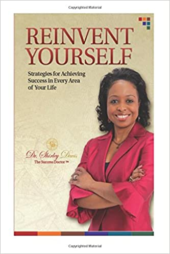 Reinvent Yourself: Strategies for Achieving Success in Every Area of Your Life