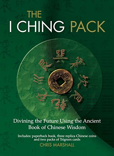 The I Ching Pack: Divining the Future Using the Ancient Book of Chinese Wisdom