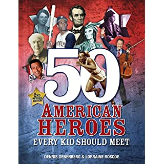 50 American Heroes Every Kid Should Meet, 3rd Edition