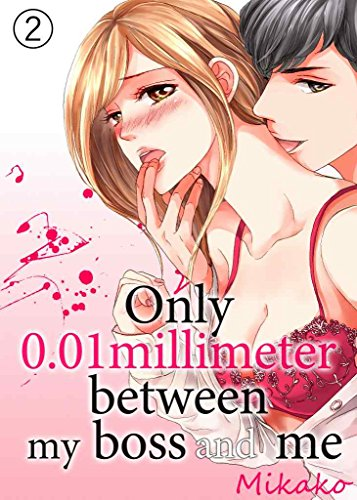 !Best Only 0.01 millimeter between my boss and me Vol.2 (TL Manga)<br />D.O.C