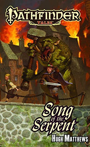 Pathfinder Tales: Song of the Serpent by Hugh Matthews (2012-05-15)