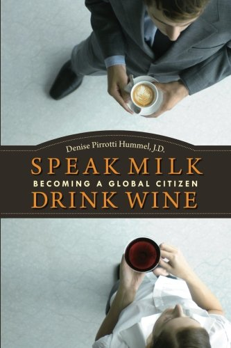 Speak Milk. Drink Wine: Becoming a Global Citizen
