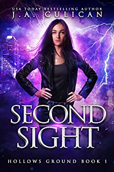 Second Sight (Hollows Ground Book 1) by [Culican, J.A. ]