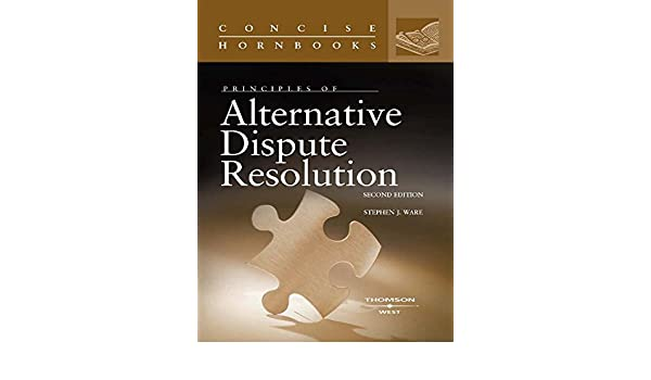 Principles of alternative dispute resolution 2d concise hornbook principles of alternative dispute resolution 2d concise hornbook series ebook stephen ware amazon kindle store fandeluxe Images