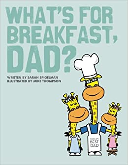 What's for Breakfast, Dad?: A Fun and Funky Breakfast Idea Guide ...