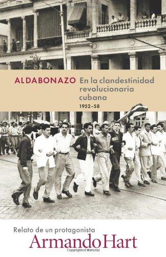 Aldabonazo: En la Clandestinidad Revolucionaria Cubana, 1952-58 (Spanish Edition) [Armando Hart] (Tapa Blanda)