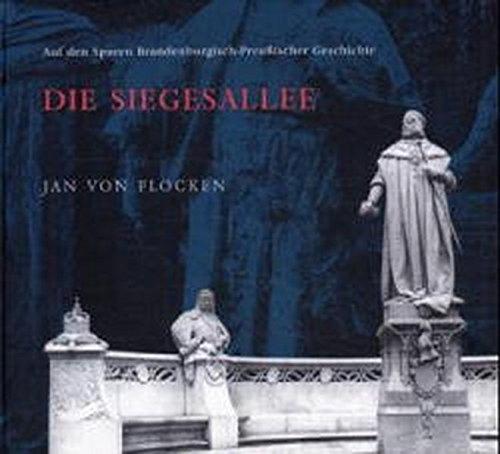 Die Siegesallee: Auf den Spuren Brandenburgisch-Preussischer Geschichte
