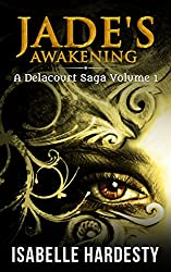 Jade's Awakening: From Regular Teen to Shapeshifter (Teen Shapeshifter Delacourt Saga Book 1)