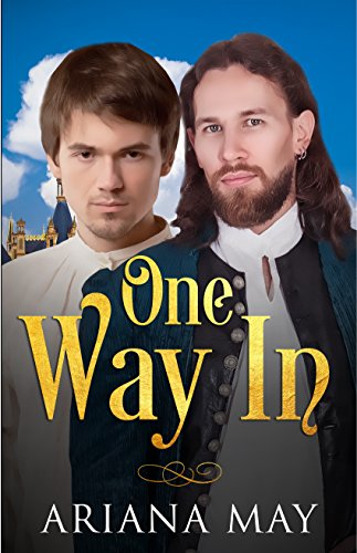(One Way In (The Medieval Gay Romance MM Erotica Chronicles Book 1) )