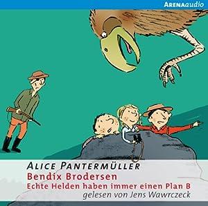 Echte Helden haben immer einen Plan B (Bendix Brodersen 2) Hörbuch