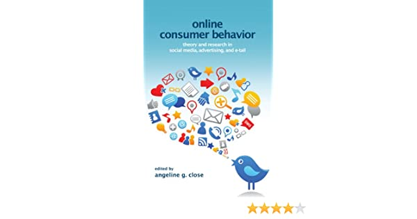 Amazon Com Online Consumer Behavior Theory And Research In Social Media Advertising And E Tail Marketing And Consumer Psychology Series 9781848729698 Close Scheinbaum Angeline Books