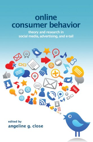 Online Consumer Behavior  Theory And Research In Social Media  Advertising And E Tail  Marketing And Consumer Psychology Series