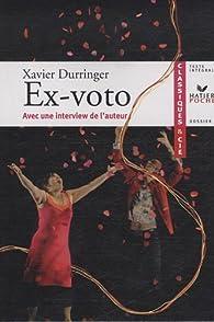 Ex-Voto par Xavier Durringer
