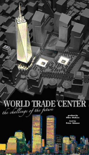 The World Trade Center: The Challenge of the Future (Architectures) pdf