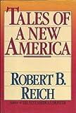Tales of a New America, Robert B. Reich, 0812916247