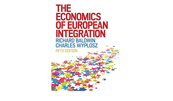 Amazon the economics of european integration uk higher amazon the economics of european integration uk higher education business economics ebook richard baldwin charles wyplosz kindle store fandeluxe Images