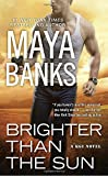 Brighter Than the Sun <br>(A KGI Novel)	 by  Maya Banks in stock, buy online here