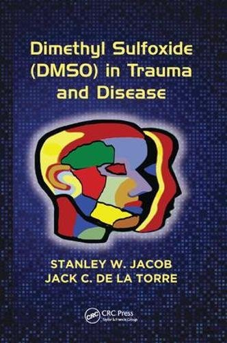 Dimethyl Sulfoxide (DMSO) in Trauma and Disease