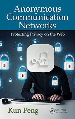 Download Anonymous Communication Networks: Protecting Privacy on the Web Pdf
